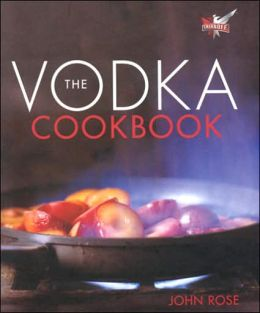 Vodka Cookbook: In Association with Smirnoff