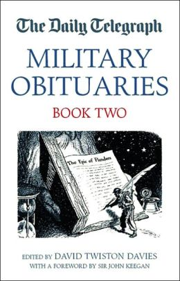 Daily Telegraph Book of Military Obituaries: Book Two
