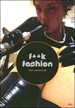 F**k Fashion