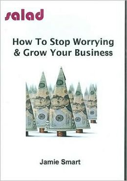 How to Stop Worrying & Grow Your Business