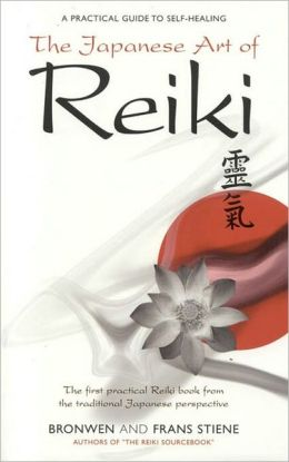 Japanese Art of Reiki: A Practical Guide to Self-Healing