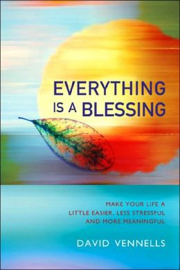 Everything is a Blessing: Timeless Wisdom for a Happy Life