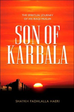Son of Karbala: The Spiritual Journey of an Iraqi Muslim