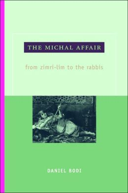 The Michal Affair: From Zimri-Lim to the Rabbis
