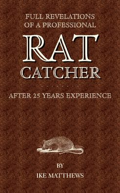 Full Revelations of a Professional Rat Catcher After 25 Years Experience