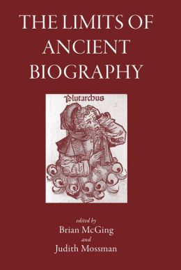 The Limits of Ancient Biography: Genre and Technique