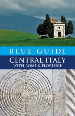 Blue Guide Central Italy with Rome and Florence, First Edition