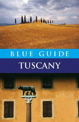 Blue Guide: Tuscany
