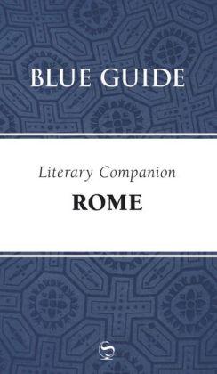 Blue Guide Literary Companion Rome