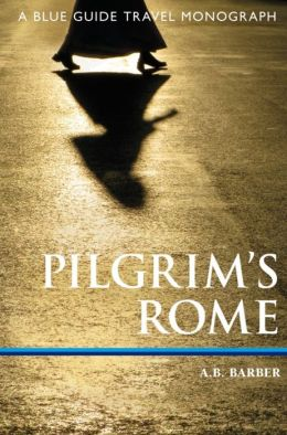 Pilgrim's Rome: A Blue Guide Travel Monograph