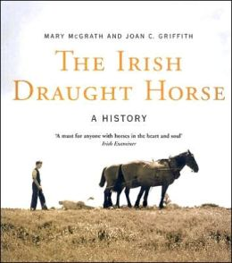The Irish Draught Horse: A History