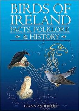 Birds of Ireland: Facts, Folklore & History