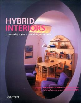 Hybrid Interiors: Combining Styles - Combining Functions