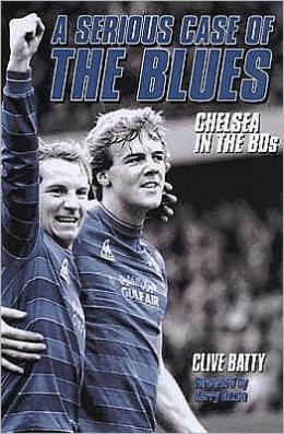 A Serious Case of the Blues: Chelsea in the 80s