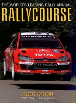 Rallycourse 2007-2008: The World's Leading Rally Annual