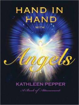 Hand in Hand with Angels: A Book of Attunement