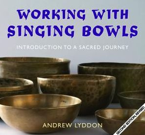 Working with Singing Bowls: Introduction to a Sacred Journey