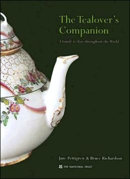The Tealover's Companion: A Guide to Teas Throughout the World