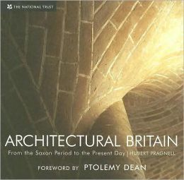 Architectural Britain: From 1066 to the Present Day