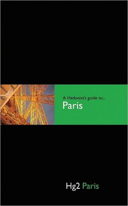 Hedonist's Guide to Paris