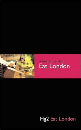 A Hedonist's Guide to Eat London