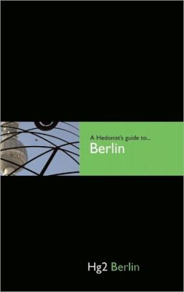 A Hedonist's Guide to Berlin