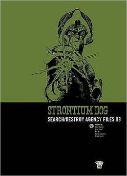 Strontium Dog : Search/Destroy Agency Files