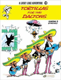 Tortillas for the Daltons (Lucky Luke Adventure Series #10)