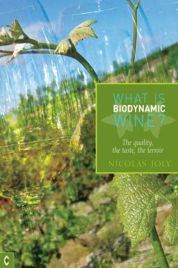 What is Biodynamic Wine?:The quality, the taste, the terroir