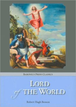 Lord of the World (Baronius Press Classics Series)