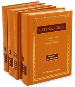 Catena Aurea: Commentary on the Four Gospels