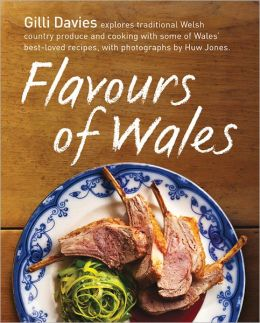 Flavours of Wales: A Stunning Collection of over 80 Traditional Recipes