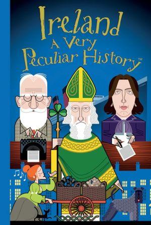 Ireland: A Very Peculiar History