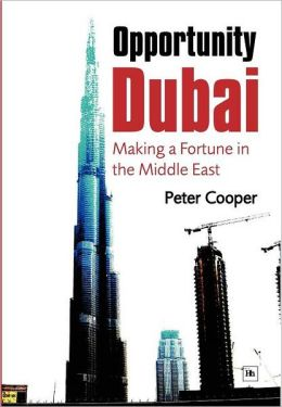 Opportunity Dubai: Making a Fortune in the Middle East