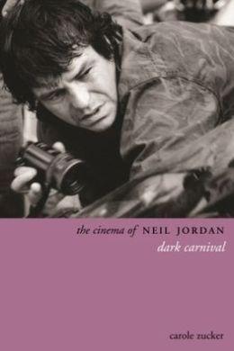 The Cinema of Neil Jordan: Dark Carnival