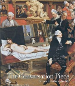 The Conversation Piece: Scenes of Fashionable Life