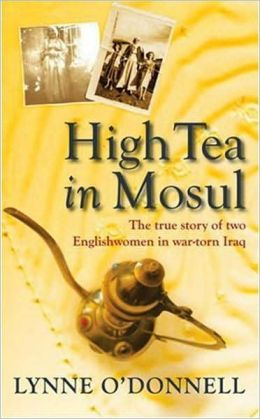 High Tea in Mosul: The true story of two Englishwomen in war-torn Iraq