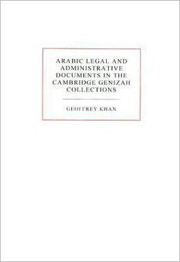 Arabic Legal and Administrative Documents in the Cambridge Genizah Collections