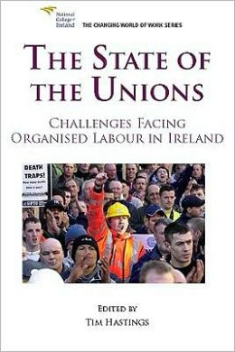The State of the Unions: Challenges Facing Organised Labour in Ireland