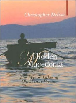 Hidden Macedonia: The Mystic Lakes of Ohrid and Prespa