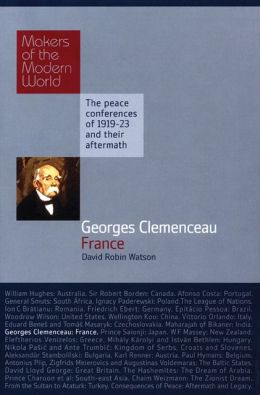 Georges Clemenceau: France: Makers of the Modern World