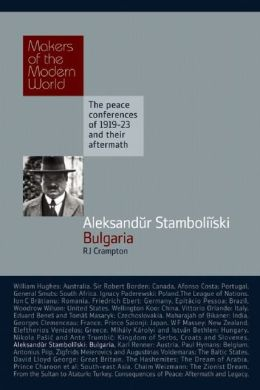 Aleksandur Stamboliiski, Bulgaria: Makers of the Modern World, The peace conferences of 1919-23 and their aftermath