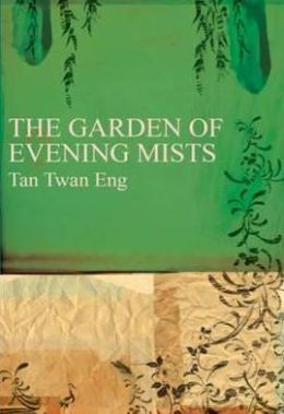 The Garden of Evening Mists. by Tan Twan Eng