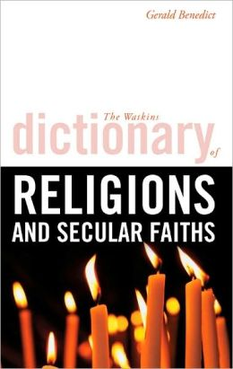 The Watkins Dictionary of Religions and Secular Faiths