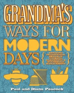 Grandma's Ways for Modern Days: Reviving Traditional Skills in Cookery, Gardening and Household Management