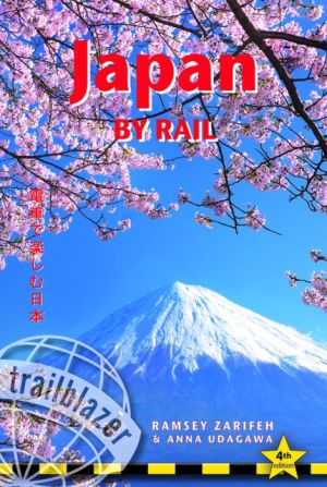 Japan by Rail: Includes Rail Route Guide and 30 City Guides
