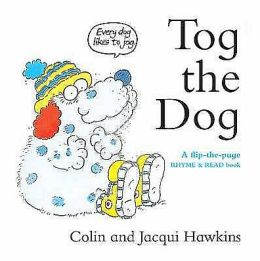 Tog the Dog : A Flip-the-Page Rhyme and Read Book