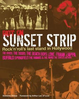 Riot on Sunset Strip: Rock'n'Roll's Last Stand in Hollywood
