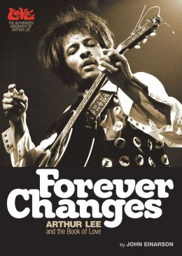 Forever Changes: Arthur Lee and the Book of Love