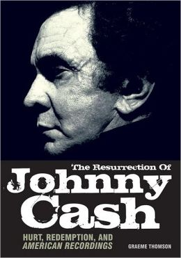 The Resurrection Of Johnny Cash-Hurt Redemption And American Recordings